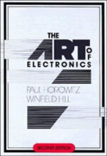 The Art of Electronics By Paul Horowitz (Harvard University, Massachusetts)
