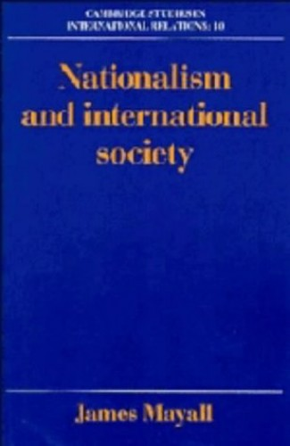 Nationalism and International Society By James Mayall (London School of Economics and Political Science)