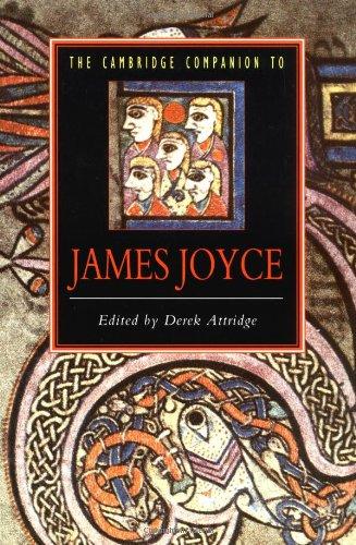 The Cambridge Companion to James Joyce By Edited by Derek Attridge (University of York)