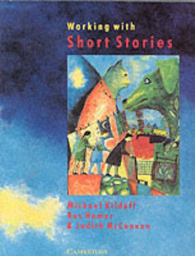 Working with Short Stories By Michael Kilduff