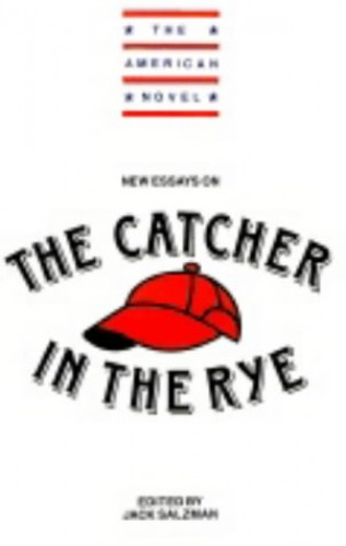 New Essays On The Catcher In The Rye By Edited By Jack  High School Persuasive Essay Topics Thesis For A Narrative Essay New Essays On The Catcher In The Rye By Edited By Jack  Sample Of An Essay Paper also Essay Proposal Format
