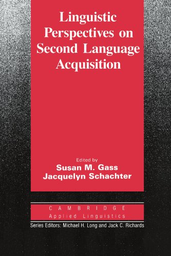 Linguistic Perspectives on Second Language Acquisition By Susan M. Gass