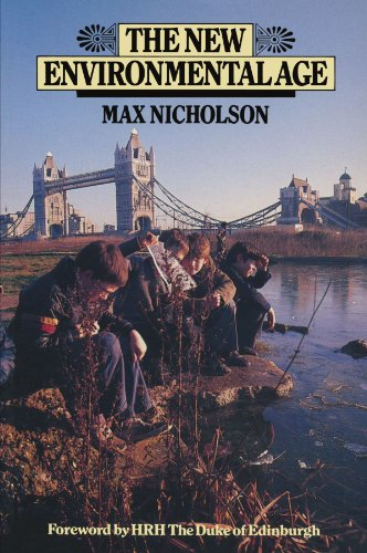 The New Environmental Age By Max Nicholson