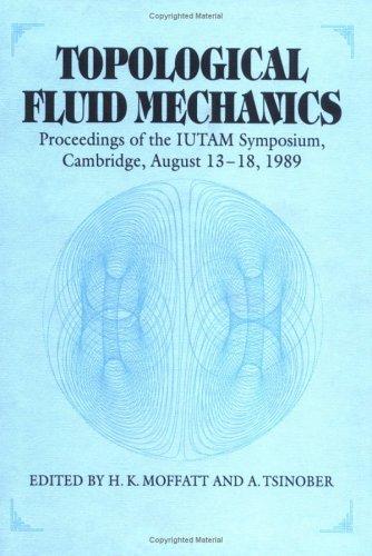Topological Fluid Mechanics By Edited by H. K. Moffatt