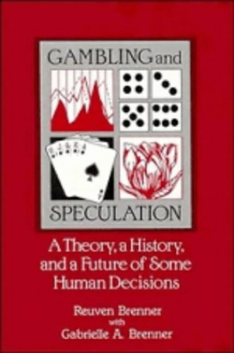 Gambling and Speculation By Reuven Brenner (Professor, Universite de Montreal)