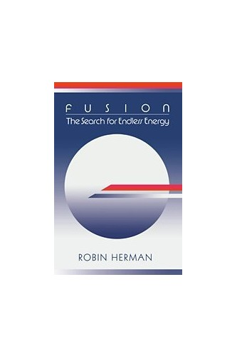 Fusion: The Search for Endless Energy by Robin Herman