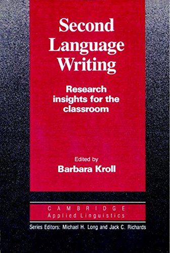 Second Language Writing (Cambridge Applied Linguistics) By Edited by Barbara Kroll