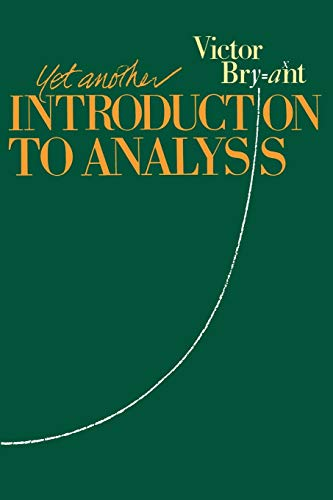 Yet Another Introduction to Analysis By Victor Bryant (University of Sheffield)