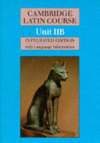 Cambridge Latin Course Unit 2B (Integrated) By Cambridge School Classics Project