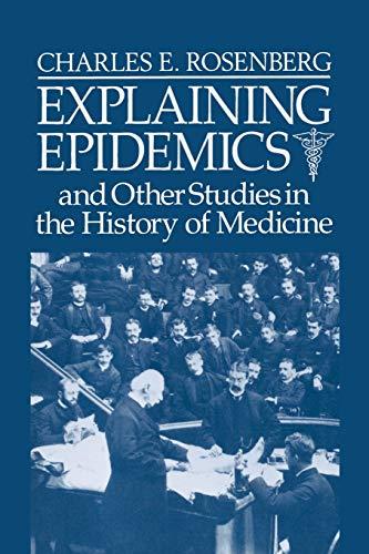Explaining Epidemics By Charles E. Rosenberg (University of Pennsylvania)