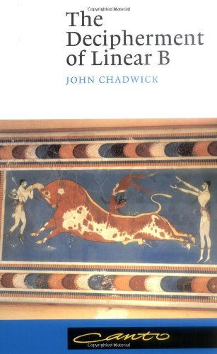 The Decipherment of Linear B By John Chadwick (Downing College, Cambridge)