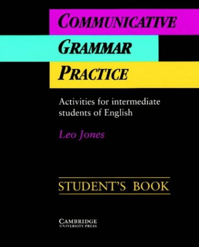 Communicative Grammar Practice Student's book By Leo Jones