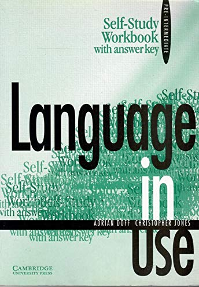 Language in Use Pre-intermediate Self-study workbook with answer key By Adrian Doff