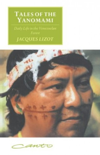 Tales of the Yanomami By Jacques Lizot