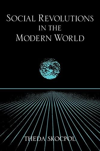 Social Revolutions in the Modern World By Theda Skocpol (Harvard University, Massachusetts)