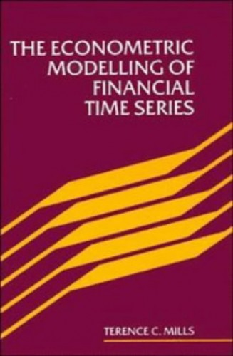 The Econometric Modelling of Financial Time Series by Terence C. Mills (University of Hull)