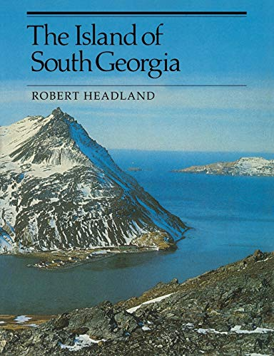 The Island of South Georgia By Robert K. Headland