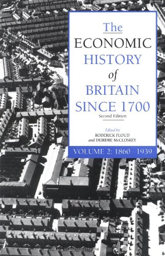 The Economic History of Britain since 1700 By Edited by Roderick Floud (Provost, London Guildhall University)