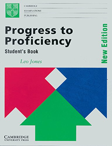 Progress to Proficiency Student's book: New Edition (Cambridge examinations publishing) By Leo Jones