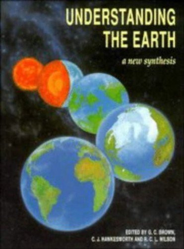 Understanding the Earth By Edited by Geoff Brown