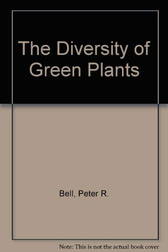 The Diversity of Green Plants by Peter R. Bell