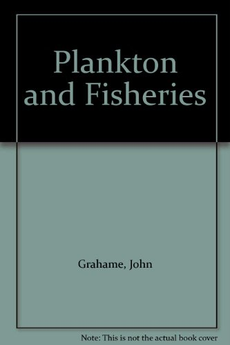 Plankton and Fisheries By John Grahame