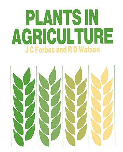Plants in Agriculture By James C. Forbes