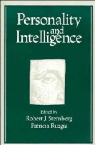 Personality and Intelligence By Edited by Robert J. Sternberg (Yale University, Connecticut)