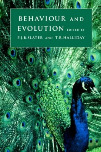 Behaviour and Evolution By Edited by Dr. Peter J. B. Slater