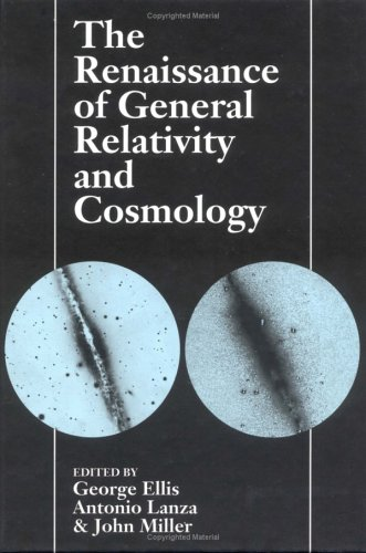 The Renaissance of General Relativity and Cosmology By Edited by George Ellis