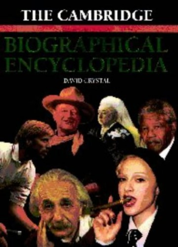 The Cambridge Biographical Encyclopedia By Edited by David Crystal