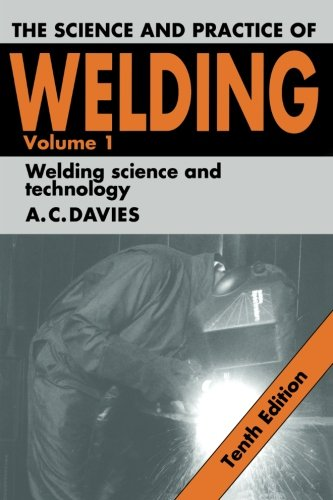 Science Practice of Welding v1 10ed By A. C. Davies