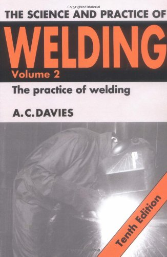 Science Practice of Welding v2 10ed By A. C. Davies