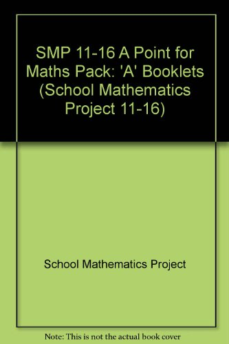 SMP 11-16 A Point for Maths Pack By School Mathematics Project