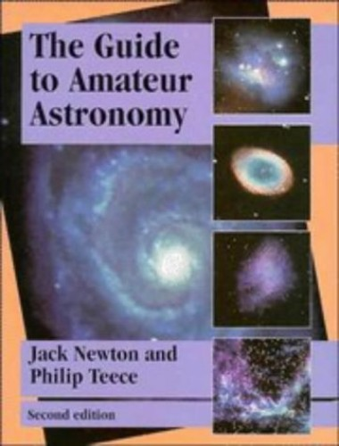 The Guide to Amateur Astronomy By Jack Newton