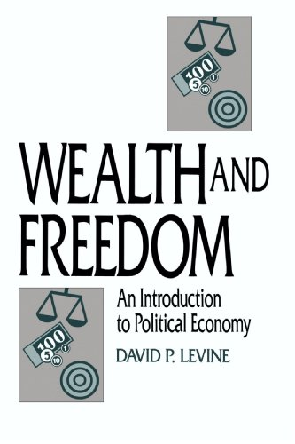 Wealth and Freedom By David P. Levine