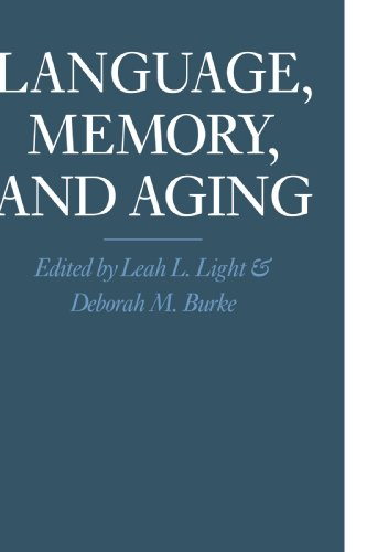 Language, Memory, and Aging By Leah L. Light