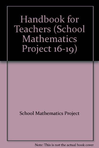 Handbook for Teachers By School Mathematics Project