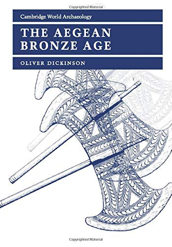The Aegean Bronze Age by Oliver Dickinson (University of Durham)