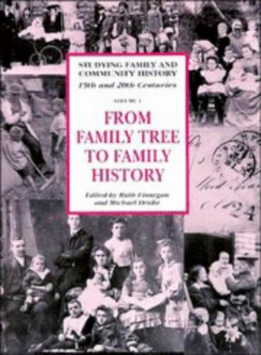 From Family Tree to Family History By Edited by Ruth Finnegan (The Open University, Milton Keynes)