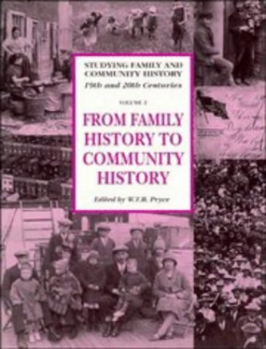 From Family History to Community History By Edited by W.T.R. Pryce
