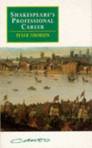 Shakespeare's Professional Career By Peter Thomson