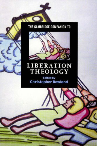 The Cambridge Companion to Liberation Theology By Christopher Rowland (University of Oxford)