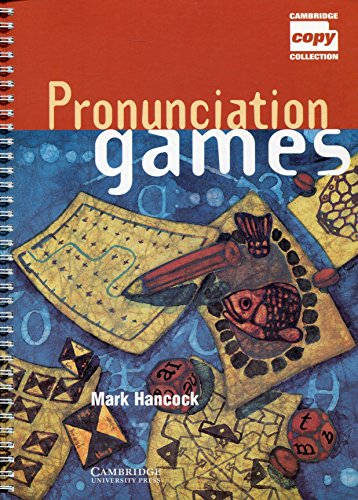 Pronunciation Games (Cambridge Copy Collection) By Mark Hancock