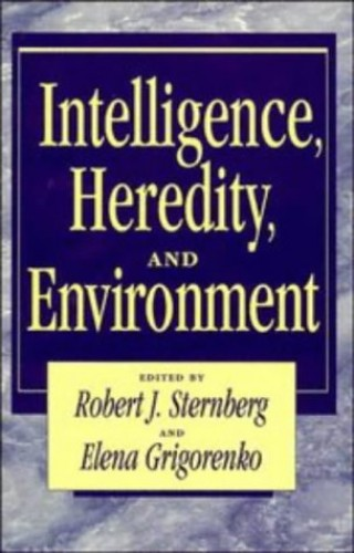 Intelligence, Heredity and Environment by Robert J. Sternberg