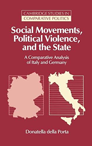 Social Movements, Political Violence, and the State By Donatella Della Porta