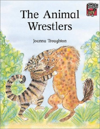 The Animal Wrestlers By Joanna Troughton