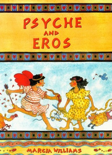 Psyche and Eros By Marcia Williams