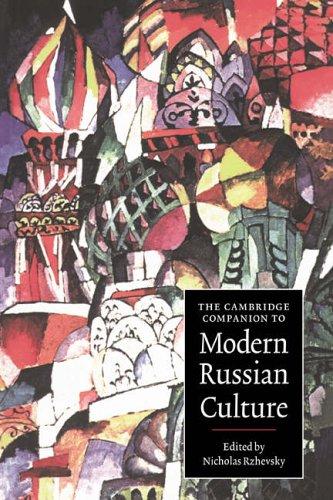The Cambridge Companion to Modern Russian Culture By Nicholas Rzhevsky (State University of New York, Stony Brook)