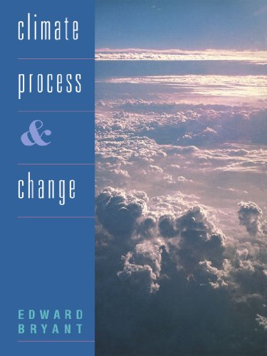 Climate Process and Change By Edward Bryant (University of Wollongong, New South Wales)